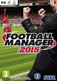 Football Manager 2015 License Key + Full Version Download [Latest]
